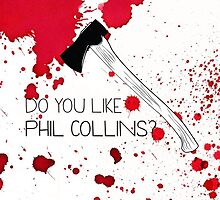 Do You Like Phil Collins? by ernieandbert