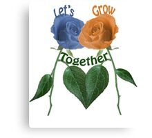 Lets Grow Together 1.0 Canvas Print