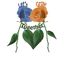 Lets Grow Together 1.0 Photographic Print