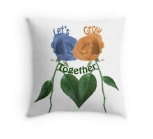 Lets Grow Together 1.0 Throw Pillow