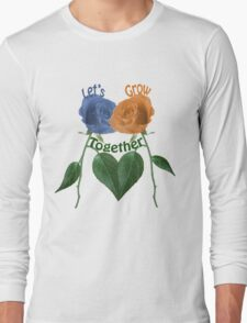 Lets Grow Together 1.0 Long Sleeve T-Shirt