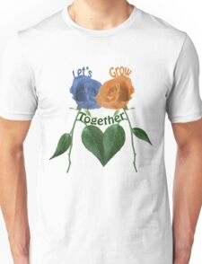 Lets Grow Together 1.0 Unisex T-Shirt