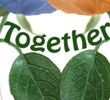 Lets Grow Together 1.0 Sticker