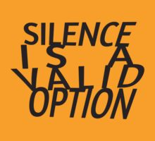 Silence Is A Valid Option by FlyNebula
