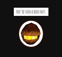 You're Such A Deku Nut Unisex T-Shirt