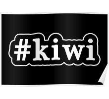 Kiwi - Hashtag - Black & White Poster