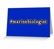 Marine Biologist - Hashtag - Black & White Greeting Card