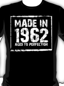 Made In 1962 Aged To Perfection - Funny Tshirts T-Shirt
