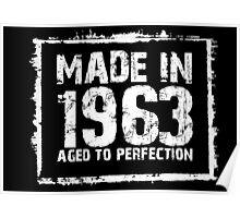 Made In 1963 Aged To Perfection - Funny Tshirts Poster
