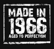 Made In 1966 Aged To Perfection - Funny Tshirts by custom333