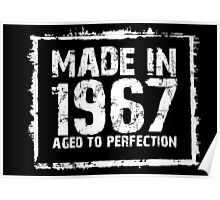 Made In 1967 Aged To Perfection - Funny Tshirts Poster