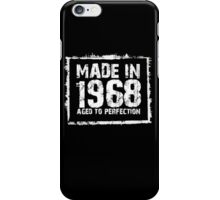 Made In 1968 Aged To Perfection - Funny Tshirts iPhone Case/Skin