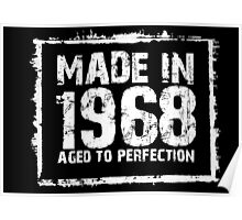 Made In 1968 Aged To Perfection - Funny Tshirts Poster