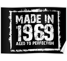 Made In 1969 Aged To Perfection - Funny Tshirts Poster
