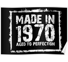Made In 1970 Aged To Perfection - Funny Tshirts Poster