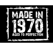 Made In 1970 Aged To Perfection - Funny Tshirts Photographic Print