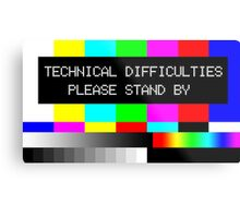Technical Difficulties - Please Stand By Metal Print