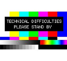 Technical Difficulties - Please Stand By Photographic Print