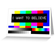 I want to believe - TV Greeting Card