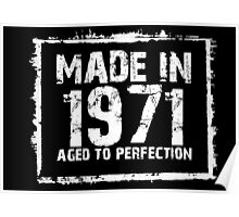 Made In 1971 Aged To Perfection - Funny Tshirts Poster