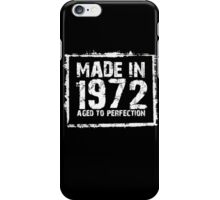 Made In 1972 Aged To Perfection - Funny Tshirts iPhone Case/Skin