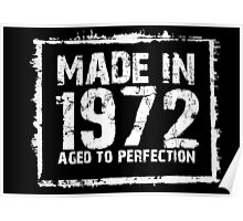 Made In 1972 Aged To Perfection - Funny Tshirts Poster