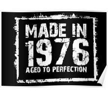 Made In 1976 Aged To Perfection - Funny Tshirts Poster