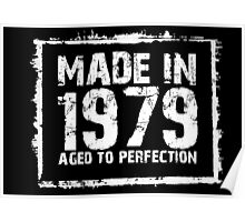 Made In 1979 Aged To Perfection - Funny Tshirts Poster