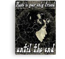 MUSIC IS YOUR SPECIAL FRIEND - black/grey Canvas Print