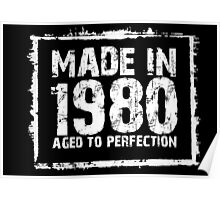 Made In 1980 Aged To Perfection - Funny Tshirts Poster