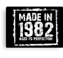 Made In 1982 Aged To Perfection - Funny Tshirts Canvas Print