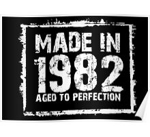 Made In 1982 Aged To Perfection - Funny Tshirts Poster
