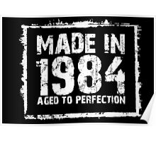 Made In 1984 Aged To Perfection - Funny Tshirts Poster
