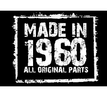 Made In 1960 All Original Parts - Custom Tshirts Photographic Print