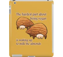 Waking up to milk the almonds iPad Case/Skin