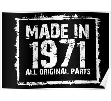 Made In 1971 All Original Parts - Custom Tshirts Poster