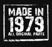 Made In 1979 All Original Parts - Custom Tshirts by custom333