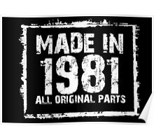 Made In 1981 All Original Parts - Custom Tshirts Poster