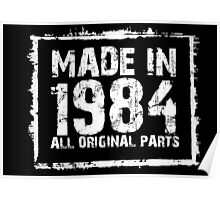 Made In 1984 All Original Parts - Custom Tshirts Poster