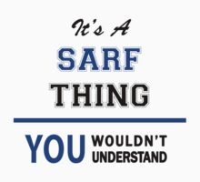 It's a SARF thing, you wouldn't understand !! T-Shirt
