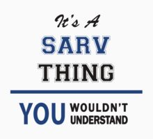 It's a SARV thing, you wouldn't understand !! T-Shirt