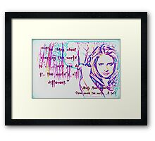 The thing about changing the world Framed Print