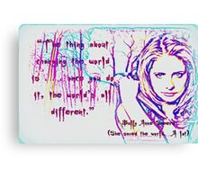 The thing about changing the world Canvas Print