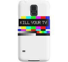 Kill your TV Samsung Galaxy Case/Skin