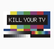 Kill your TV by baygonwarrior