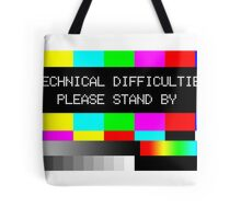 Technical Difficulties - Please Stand By Tote Bag
