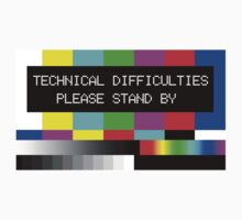 Technical Difficulties - Please Stand By by baygonwarrior