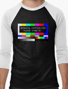 Technical Difficulties - Please Stand By Men's Baseball ¾ T-Shirt