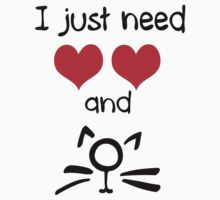 I just need love and cat by cheeckymonkey