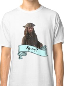 Pirates Of The Caribbean Savvy? Classic T-Shirt
